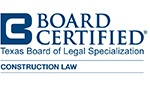 Board Certified - Construction Law